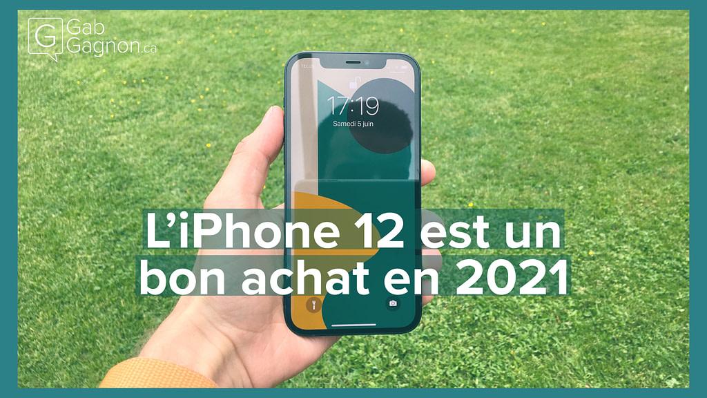 """Featured image for """"Ne vous posez plus la question : l'iPhone 12 est un bon achat en 2021"""""""