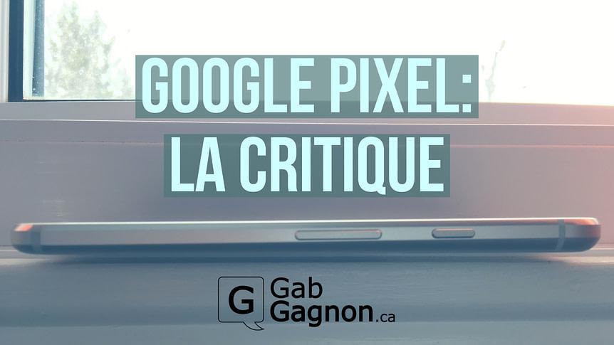 Critique Google Pixel GabGagnonéca